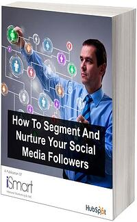 How To Segment And Nurture Your Social Media Followers