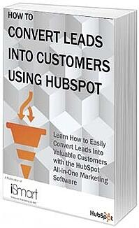 How To Convert Leads Into Customers Using HubSpot